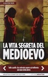 Cover of La vita segreta del Medioevo