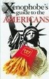 Cover of The Xenophobe's Guide to the Americans