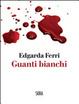 Cover of Guanti bianchi