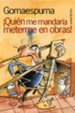 Cover of QUIEN ME MANDARIA METERME EN OBRAS