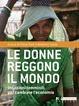 Cover of Le donne reggono il mondo. Intuizioni femminili per cambiare l'economia