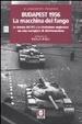 Cover of Budapest 1956: la macchina del fango. La stampa del PCI e la rivoluzione ungherese: un caso esemplare di disinformazione