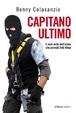Cover of Capitano Ultimo. Il vero volto dell'uomo che arrestò Totò Riina