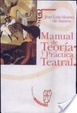 Cover of Manual de teoría y práctica teatral