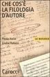 Cover of Che cos'è la filologia d'autore