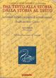 Cover of Dal testo alla storia. Dalla storia al testo. Letteratura italiana con pagine di scrittori stranieri. Analisi dei testi