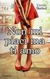 Cover of Non mi piaci ma ti amo