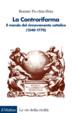Cover of La Controriforma. Il mondo del rinnovamento cattolico (1540-1770)