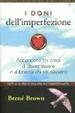 Cover of I doni dell'imperfezione. Abbandona chi credi di dover essere e abbraccia chi sei davvero