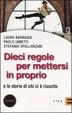 Cover of Dieci regole per mettersi in proprio e le storie di chi ci è riuscito