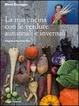Cover of La mia cucina con le verdure autunnali e invernali