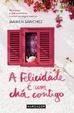 Cover of A Felicidade é um Chá Contigo