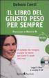 Cover of Il libro del giusto peso per sempre. Con CD Audio