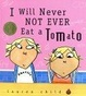 Cover of I Will Never Not Ever Eat a Tomato