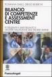 Cover of Bilancio di competenze e assessment centre. Potenzialità e limiti dell'auto e dell'etero-valutazione delle risorse umane