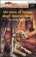 Cover of Un cane al tempo degli Uomini Liberi