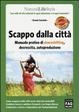 Cover of Scappo dalla città. Manuale pratico di downshifting, decrescita, autoproduzione