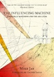 Cover of Influencing Machine