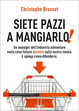 Cover of Siete pazzi a mangiarlo!
