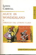 Cover of Alice in Wonderland & Through the Looking-Glass