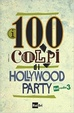 Cover of I 100 colpi di Hollywood Party