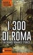 Cover of I 300 di Roma