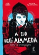 Cover of A sud dell'Alameda