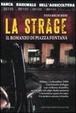 Cover of La strage. Il romanzo di piazza Fontana