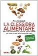 Cover of La clessidra alimentare. Dalla ricerca biomedica più avanzata, il nuovo metodo per vivere più sani, più a lungo, più magri