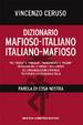 Cover of Dizionario mafioso-italiano/italiano-mafioso. Parola di Cosa Nostra: tra «chiesa» e «famiglia», «pizzini» e «papelli», un viaggio nella lingua e nel pensiero...