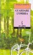Cover of Guardare l'ombra