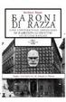 Cover of Baroni di razza. Come l'università del dopoguerra ha riabilitato gli esecutori delle leggi razziali