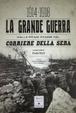 Cover of La grande guerra nelle prime pagine del «Corriere della Sera» 1914-1918