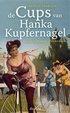 Cover of De cups van Hanka Kupfernagel