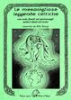 Cover of Le meravigliose leggende celtiche