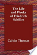 Cover of The Life and Works of Friedrich Schiller