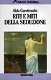 Cover of Riti e miti della seduzione