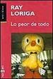 Cover of Lo peor de todo