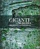 Cover of Giganti della memoria. Grandi alberi monumentali naturali del Friuli Venezia Giulia