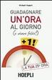 Cover of Guadagnare un'ora al giorno (e vivere felici)