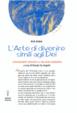 Cover of L' arte di divenire simile agli dei. Insegnamenti iniziatici di Giuliano Kremmerz. Rituali, preghiere, invocazioni