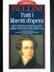Cover of Vincenzo Bellini. Tutti i libretti d'opera