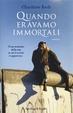 Cover of Quando eravamo immortali