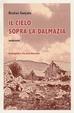 Cover of Il cielo sopra la Dalmazia