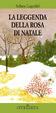 Cover of La leggenda della rosa di Natale