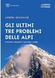 Cover of Gli ultimi tre problemi delle Alpi. Cervino, Grandes Jorasses, Eiger