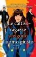Cover of Le cattive ragazze scelgono l'uomo giusto