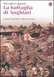 Cover of La battaglia di Anghiari. Il giorno che salvò il Rinascimento