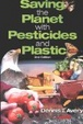 Cover of Saving the Planet with Pesticides and Plastic