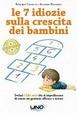 Cover of Le 7 idiozie sulla crescita dei bambini